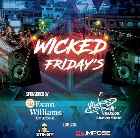 Wicked Friday's featuring DJ Stingy